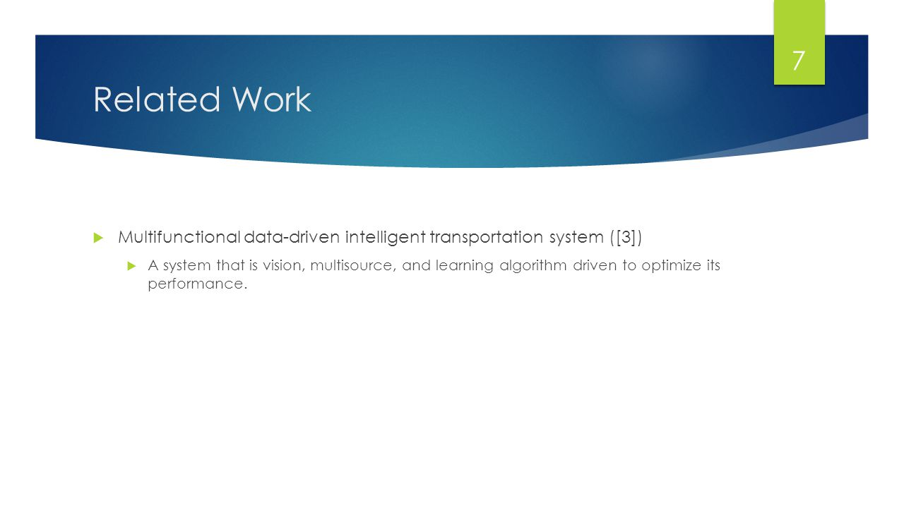 Related Work Multifunctional data-driven intelligent transportation system ([3])